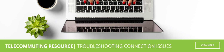 Telecommute Troubleshooting
